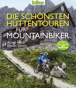 Die schönsten Hüttentouren für Mountainbiker von Herb,  Armin, Simon,  Daniel