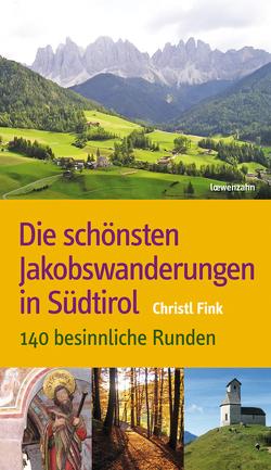 Die schönsten Jakobswanderungen in Südtirol von Fink,  Christl
