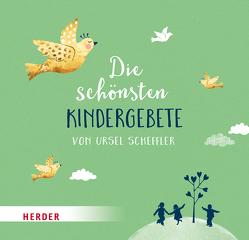 Die schönsten Kindergebete von Ursel Scheffler von Riedl,  Irmi, Scheffler,  Ursel