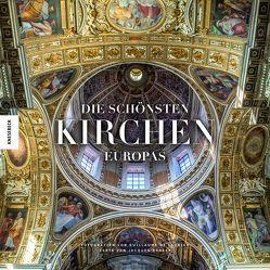 Die schönsten Kirchen Europas von Arlinghaus,  Claudia, Bosser,  Jacques, Laubier,  Guillaume de
