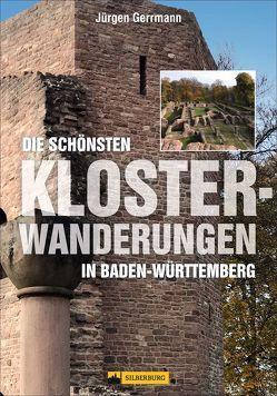 Die schönsten Klosterwanderungen in Baden-Württemberg von Gerrmann,  Jürgen