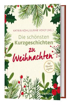 Die schönsten Kurzgeschichten zu Weihnachten von Köhl,  Katrin, Voigt,  Ulrike