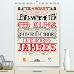 Die schönsten Lebensweisheiten Typo – Kalender (Premium, hochwertiger DIN A2 Wandkalender 2021, Kunstdruck in Hochglanz) von bilwissedition.com Layout: Babette Reek,  Bilder:
