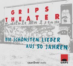 Die schönsten Lieder aus 50 Jahren von GRIPS Theater Berlin