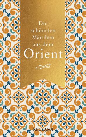 Die schönsten Märchen aus dem Orient
