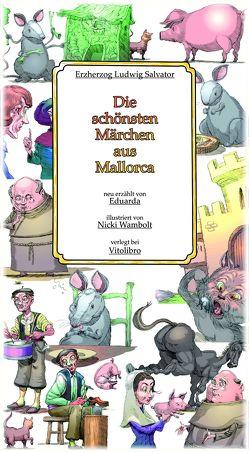 Die schönsten Märchen aus Mallorca von Eduarda, Salvator,  Ludwig, Wambolt,  Nicki