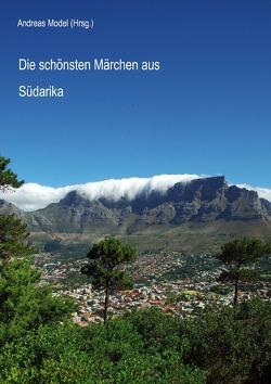 Die schönsten Märchen aus Südafrika von Model,  Andreas