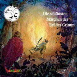 Die schönsten Märchen der Brüder Grimm von Grimm,  Jakob, Grimm,  Wilhelm