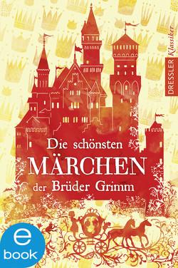 Die schönsten Märchen der Brüder Grimm von Grimm,  Jacob und Wilhelm, Svend Otto S.