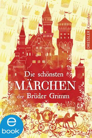 Die schönsten Märchen der Brüder Grimm von Grimm,  Jacob, Grimm,  Wilhelm, Schneider,  Frauke, Svend Otto S.