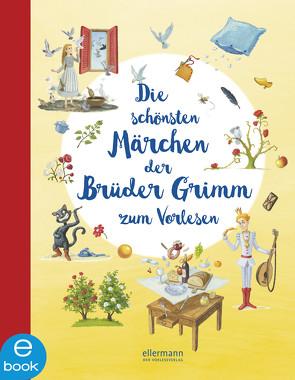 Die schönsten Märchen der Brüder Grimm zum Vorlesen von Grimm,  Jacob, Grimm,  Wilhelm, Schulze,  Marc-Alexander
