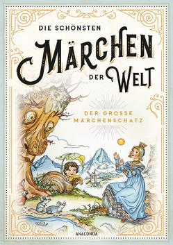 Die schönsten Märchen der Welt – Der große Märchenschatz von Ackermann,  Erich