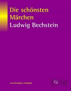 Die schönsten Märchen von Ludwig Bechstein von Bechstein,  Ludwig
