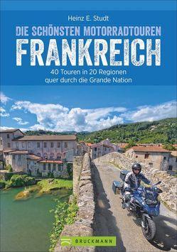 Die schönsten Motorradtouren Frankreich von Studt,  Heinz E.