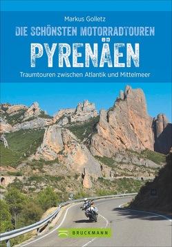 Die schönsten Motorradtouren Pyrenäen von Golletz,  Markus