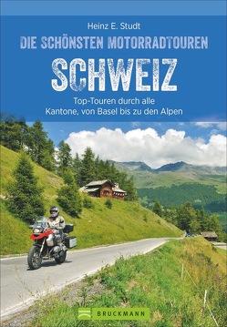 Die schönsten Motorradtouren Schweiz von Studt,  Heinz E.