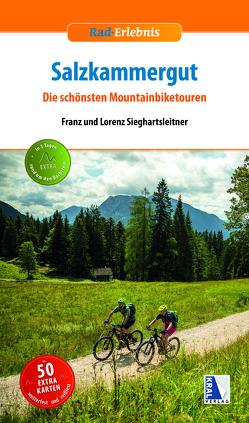 Die schönsten Mountainbiketouren im Salzkammergut von Sieghartsleitner,  Franz
