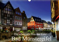 Die schönsten Orte der Eifel – Bad Münstereifel (Wandkalender 2021 DIN A3 quer) von Klatt,  Arno