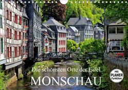 Die schönsten Orte der Eifel – Monschau (Wandkalender 2021 DIN A4 quer) von Klatt,  Arno