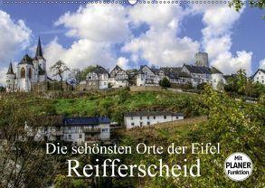 Die schönsten Orte der Eifel – Reifferscheid (Wandkalender 2018 DIN A2 quer) von Klatt,  Arno