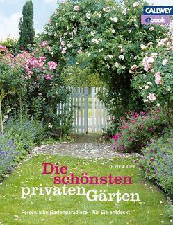Die schönsten privaten Gärten – eBook von Kipp,  Oliver