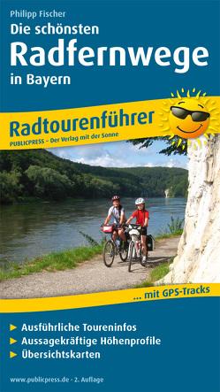 Die schönsten Radfernwege in Bayern von Fischer,  Philipp
