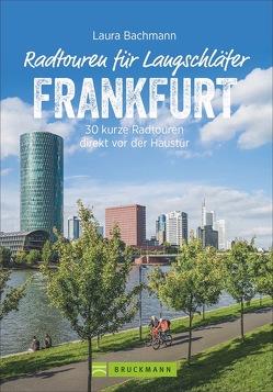 Die schönsten Radtouren für Langschläfer rund um Frankfurt (Main) von Bachmann,  Laura