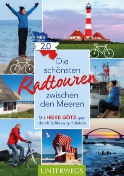 Die schönsten Radtouren zwischen den Meeren. Edition 2.0 von Götz,  Heike
