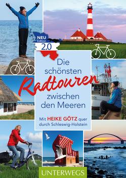 Die schönsten Radtouren zwischen den Meeren von Götz,  Heike
