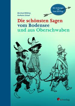 Die schönsten Sagen vom Bodensee und aus Oberschwaben von Möking,  Bernhard, Schaaf,  Karlheinz