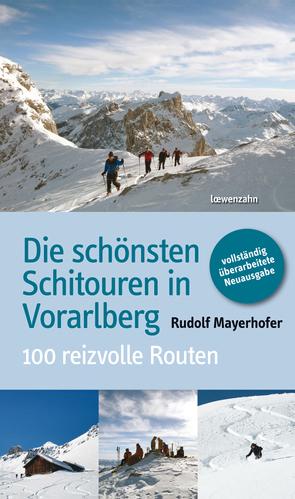 Die schönsten Schitouren in Vorarlberg von Mayerhofer,  Rudolf