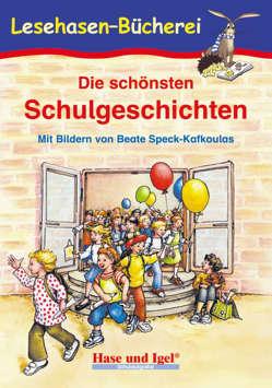 Die schönsten Schulgeschichten von Speck-Kafkoulas,  Beate, Steinwart,  Anne