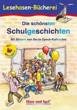 Die schönsten Schulgeschichten / Silbenhilfe von Speck-Kafkoulas,  Beate, Steinwart,  Anne