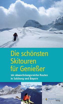 Die schönsten Skitouren für Genießer von Heugl,  Christian