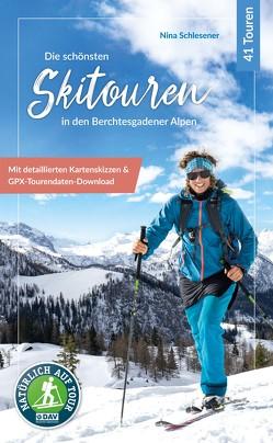 Die schönsten Skitouren in den Berchtesgadener Alpen von Schlesener,  Christina