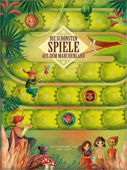 Die schönsten Spiele aus dem Märchenland von Lang,  Anna