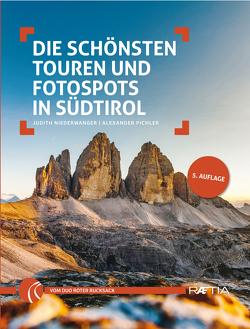 Die schönsten Touren und Fotospots in Südtirol von Niederwanger,  Judith, Pichler,  Alexander