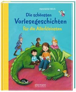 Die schönsten Vorlesegeschichten für die Allerkleinsten von Meyer,  Susanne, Vogel,  Heike, Wich,  Henriette