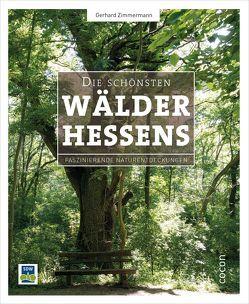 Die schönsten Wälder Hessens von Zimmermann,  Gerhard