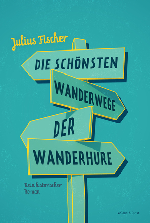 Die schönsten Wanderwege der Wanderhure von Fischer,  Julius
