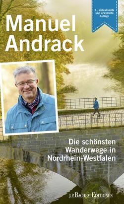 Die schönsten Wanderwege in Nordrhein-Westfalen von Andrack,  Manuel