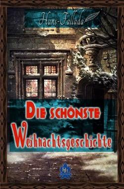 Die schönsten Weihnachtsgeschichten von Fallada,  Hans