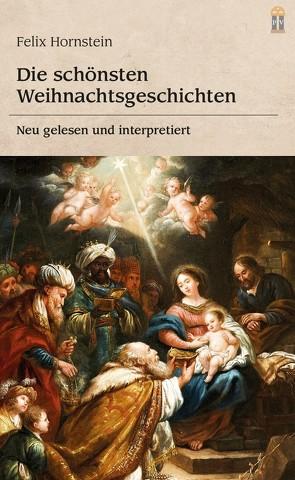 Die schönsten Weihnachtsgeschichten von Hornstein,  Felix