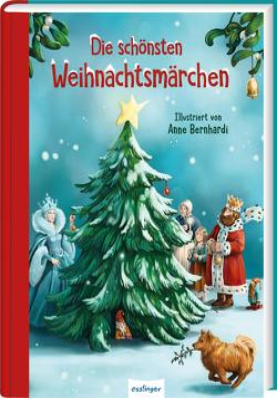Die schönsten Weihnachtsmärchen von Andersen,  Hans Christian, Bernhardi,  Anne, Brüder Grimm,