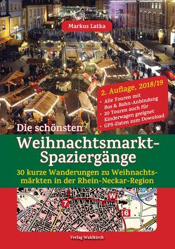 Die schönsten Weihnachtsmarkt-Spaziergänge von Latka,  Markus