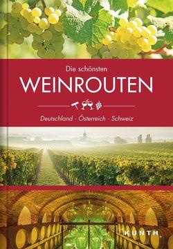 Die schönsten Weinrouten: Deutschland, Österreich, Schweiz