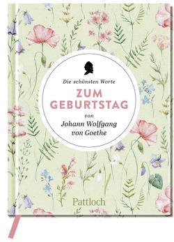 Die schönsten Worte zum Geburtstag von Johann Wolfgang von Goethe von Neundorfer,  German
