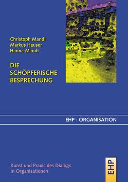 Die schöpferische Besprechung von Hauser,  Markus, Mandl,  Christoph, Mandl,  Hanna