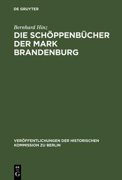 Die Schöppenbücher der Mark Brandenburg von Heinrich,  Gerd, Hinz,  Bernhard