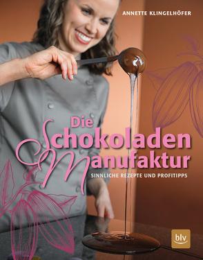 Die Schokoladen-Manufaktur von Klingelhöfer,  Annette